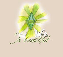 Life is Beautiful Unisex T-Shirt