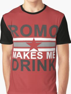 Tony Romo Makes Me Drink Dallas Graphic T-Shirt