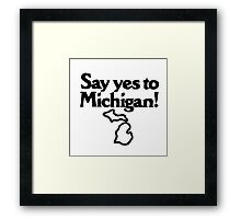 Yes To Michigan Framed Print