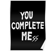 You Complete Mess Poster