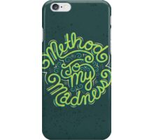 Method to my Madness iPhone Case/Skin