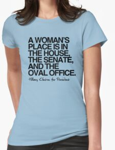 A woman's place is in the oval office Womens Fitted T-Shirt