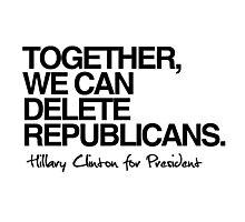 Delete Republicans Photographic Print
