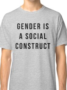 Gender is a Social Construct - Black Text Classic T-Shirt
