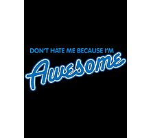 hate awesome Photographic Print