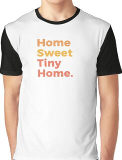 Home Sweet Tiny Home Graphic T-Shirt