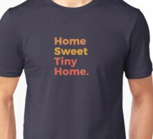 Home Sweet Tiny Home Unisex T-Shirt
