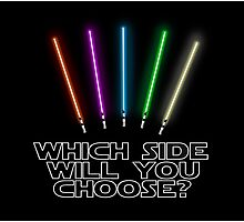 Which Side will you choose? Photographic Print