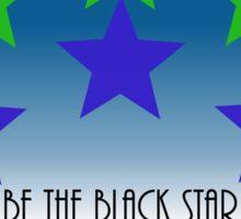 Be The Black Star Sticker