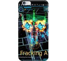 Fracking A! iPhone Case/Skin