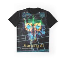 Fracking A! Graphic T-Shirt