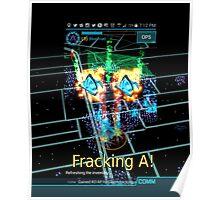 Fracking A! Poster