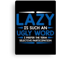 lazy ugly Canvas Print