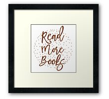 Read more books Framed Print
