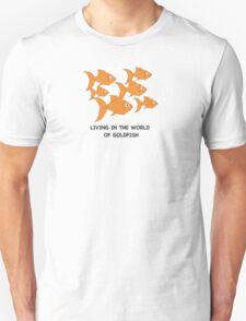 Living in the World of Goldfish #2 Unisex T-Shirt