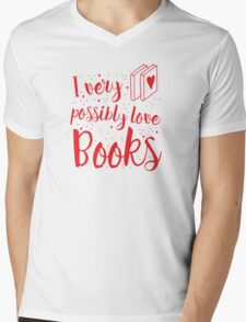 I very possibly love BOOKS Mens V-Neck T-Shirt