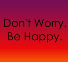 Don't Worry. Be Happy. Sticker