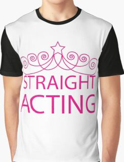 Straight Acting Graphic T-Shirt