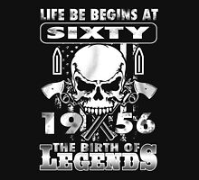 LIFE BE BEGINS AT SIXTY 1956 THE BIRTH OF LEGENDS Unisex T-Shirt
