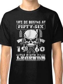 LIFE BE BEGINS AT FIFTY-SIX 1960 THE BIRTH OF LEGENDS Classic T-Shirt