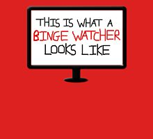This is what a Binge Watcher looks like (red) Unisex T-Shirt
