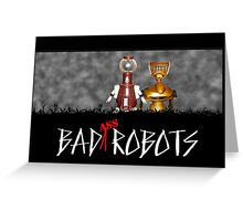 Baaaad Robots Greeting Card