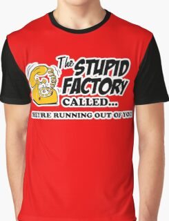 The Stupid Factory called Graphic T-Shirt