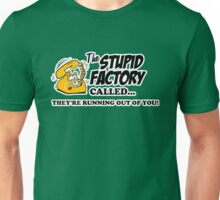 The Stupid Factory called Unisex T-Shirt