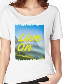Keep on livin' Women's Relaxed Fit T-Shirt