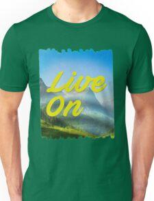 Keep on livin' Unisex T-Shirt
