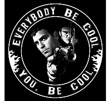 Everybody Be Cool Photographic Print