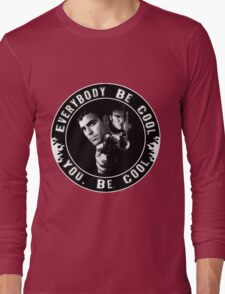 Everybody Be Cool Long Sleeve T-Shirt