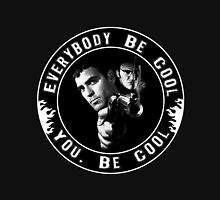 Everybody Be Cool Unisex T-Shirt