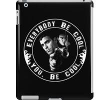 Everybody Be Cool iPad Case/Skin