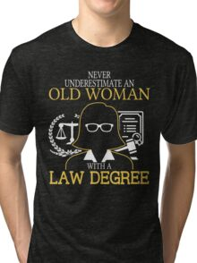 Old Woman With A Law Degree Tri-blend T-Shirt