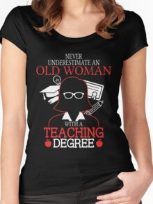 Old Woman With A Teaching Degree Women's Fitted Scoop T-Shirt