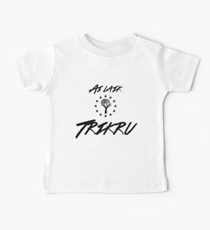 Ai laik Trikru (I am of the Woods Clan) Baby Tee