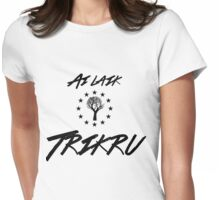 Ai laik Trikru (I am of the Woods Clan) Womens Fitted T-Shirt