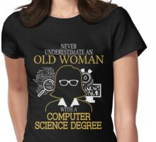 Old Woman With A Computer Science Degree Womens Fitted T-Shirt