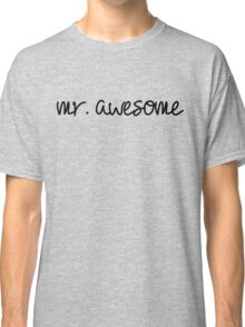 Mr. Awesome Classic T-Shirt
