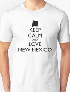 KEEP CALM and LOVE NEW MEXICO T-Shirt
