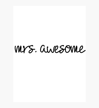 Mrs Awesome Photographic Print