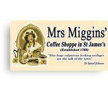 MRS MIGGINS Canvas Print