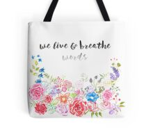 We Live and Breathe Words Tote Bag