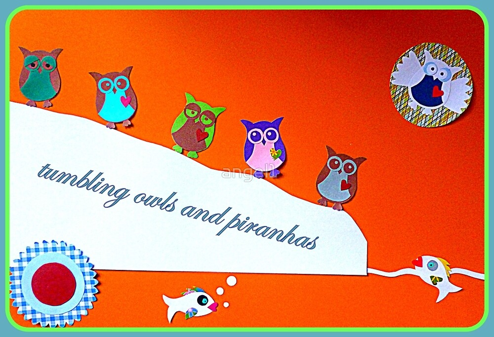 Tumbling owls and piranhas  by ©The Creative  Minds