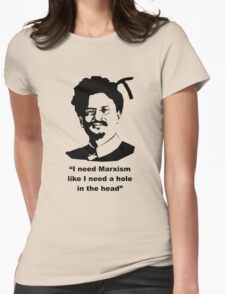 "Trotsky "" I need Marxism like I need a hole in the head"" Womens Fitted T-Shirt"