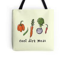 cool dirt meat Tote Bag