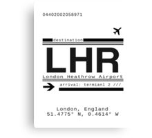 LHR London Heathrow Airport Call Letters Canvas Print
