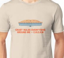 Character Building - Crust rules everything around me… Unisex T-Shirt