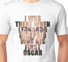 I was there! Unisex T-Shirt
